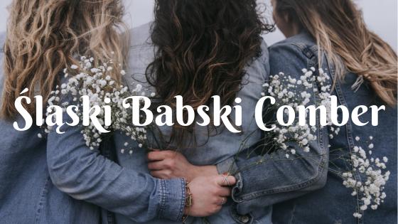 Śląski Babski Comber – kiedyś i dziś.
