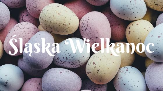 Śląska Wielkanoc