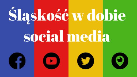 Śląskość w dobie social media